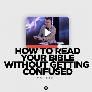 How To Read Your Bible Without Getting Confused