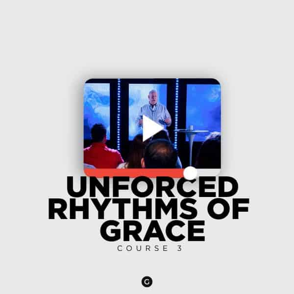Unforced Rhythms of Grace